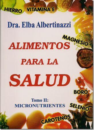Alimentos para la salud - Tomo 2 micronutrientes