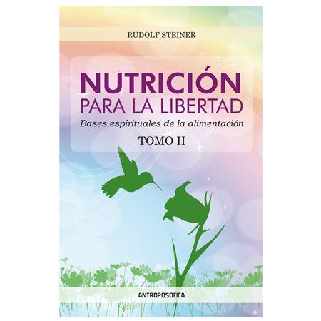 Nutrición para la libertad - Tomo 2